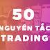 50 nguyên tắc Trading cần phải biết