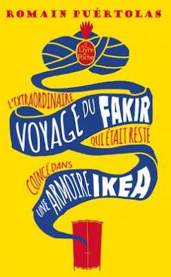 L'extraordinaire voyage du fakir qui était resté dans une armoire Ikea de Romain Puértolas