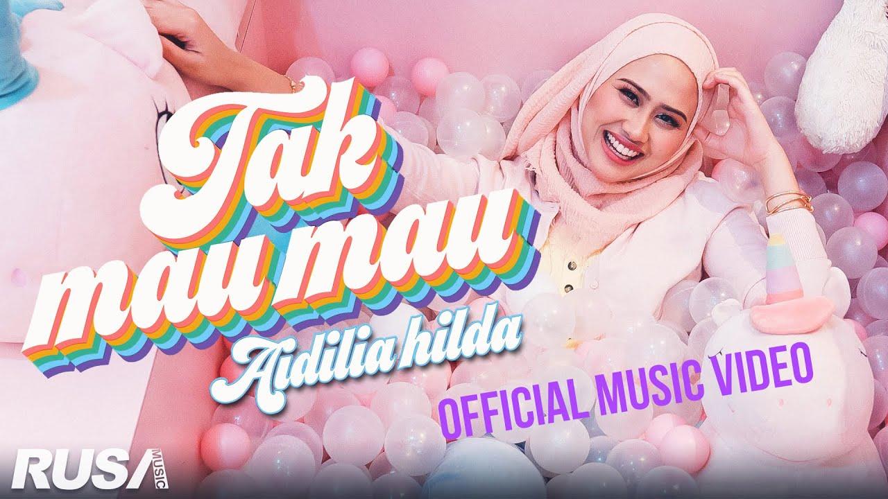 Lirik Lagu Tak Mau Mau - Aidilia Hilda