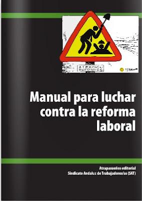 http://issuu.com/satsevilla/docs/manual_para_lucha_contra_la_reforma?e=9900447/5788969