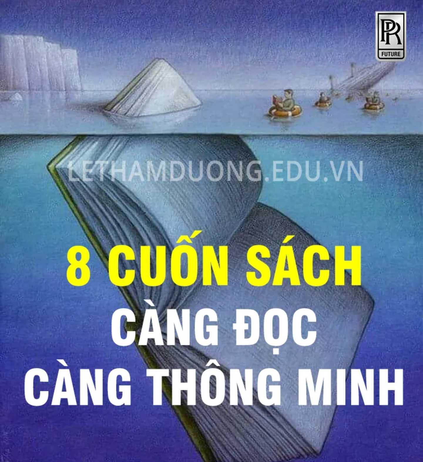 8 CUỐN SÁCH CÀNG ĐỌC CÀNG THÔNG MINH