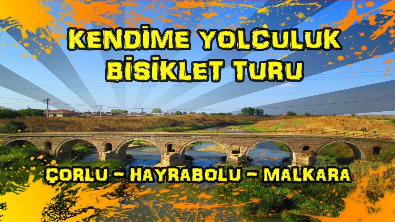 2015/09/04 Kendime Yolculuk Bisiklet Turu - (Tekirdağ/Çorlu - Tekirdağ/Malkara)