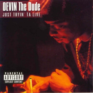 Devin the Dude - Just Tryin' Ta Live Music Album Reviews