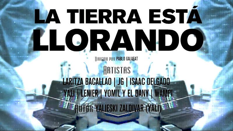 Laritza Bacallao & JG & Issac Delgado & Yali & Lenier & Yomil y El Dany & Wampi - ¨La Tierra está llorando¨ - Videoclip - Director: Pablo Galafat. Portal Del Vídeo Clip Cubano