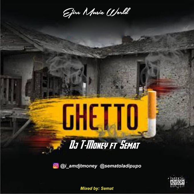 [Music] DJ Tmoney - Getto_Ft Semat