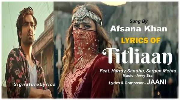 Titliaan Lyrics - Afsana Khan - JAANI - Ft Harrdy Sandhu and Sargun Mehta