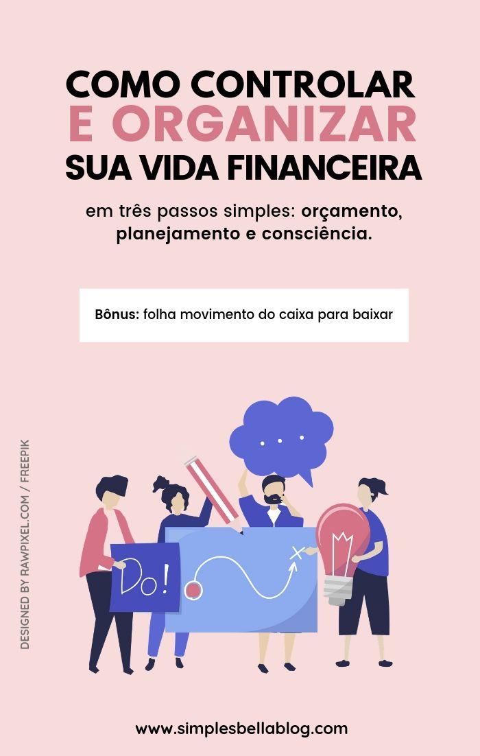 Como controlar e organizar a sua vida financeira