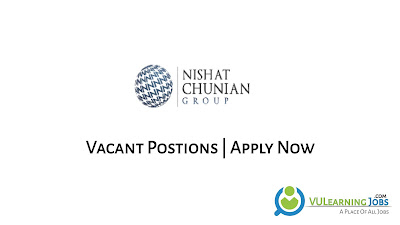 Nishat Chunian Group Jobs In Pakistan May 2021 Latest | Apply Now