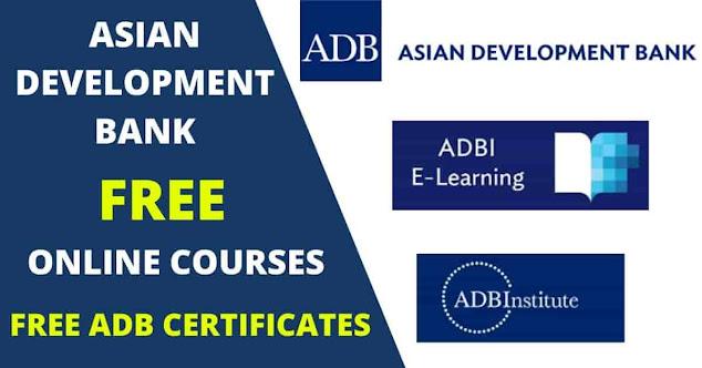 دورات مجانية عبر الإنترنت لبنك التنمية الآسيوي مع شهادات مجانية - ADBI E-Learning