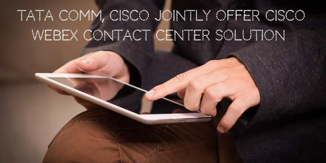 Tata Communications, Cisco jointly offer Cisco Webex Contact Center to Enterprises