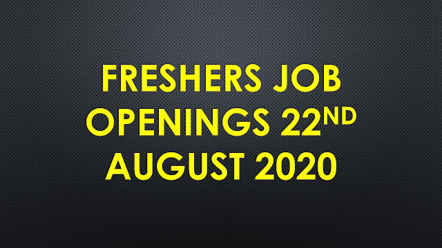 Freshers Jobs 22nd August 2020