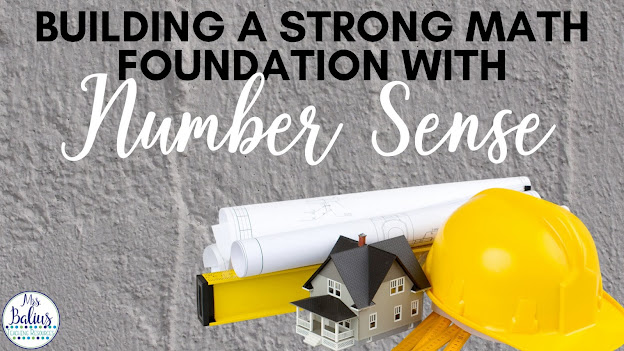 Building a Strong Math Foundation With Number Sense Tips and Ideas