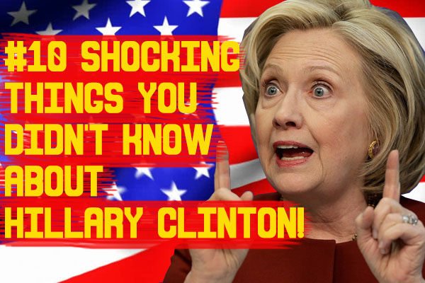 Shocking facts about Hillary Clinton