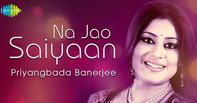 Na Jao Saiyan Chhuda Ke Baiyan Cover Song Lyrics - Priyangbada Banerjee