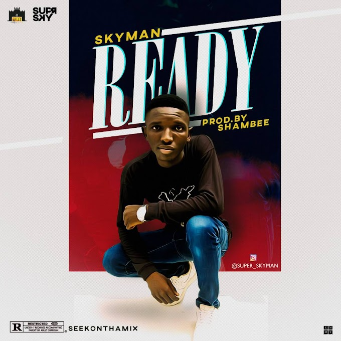 SKYMAN -Ready  //prod by Shambee
