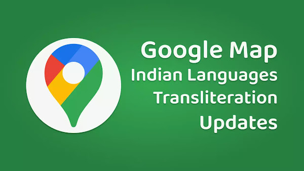 Google Map New Features Transliteration for 10 Indian Languages - HINDI