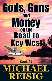Gods, Guns, and Money On The Road To Key West book promotion sites by Michael Reisig