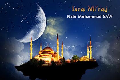 Peristiwa Isra Mi'raj Nabi Muhammad SAW, Kisah Lengkap, Hikmah dan Ibrahnya