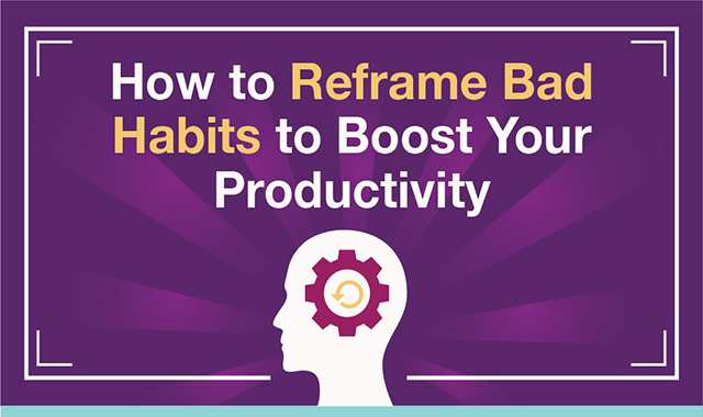 How to reframe bad habits to boost your productivity