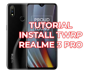 tutorial install twrp realme 3 pro