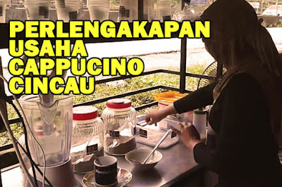 Perlengkapan Usaha Cappucino Cincau
