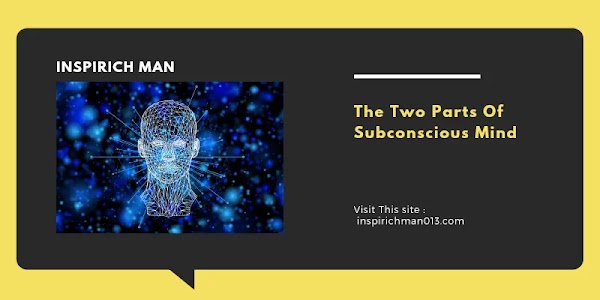 The two parts of the subconscious mind | Inspirich man