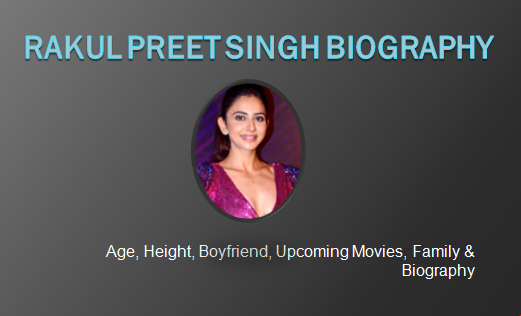 Rakul Preet Singh Age, Height, Boyfriend, Brother, Family & Biography