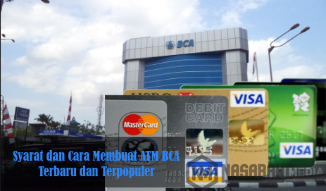 Syarat dan Cara Membuat ATM BCA Terbaru dan Terpopuler