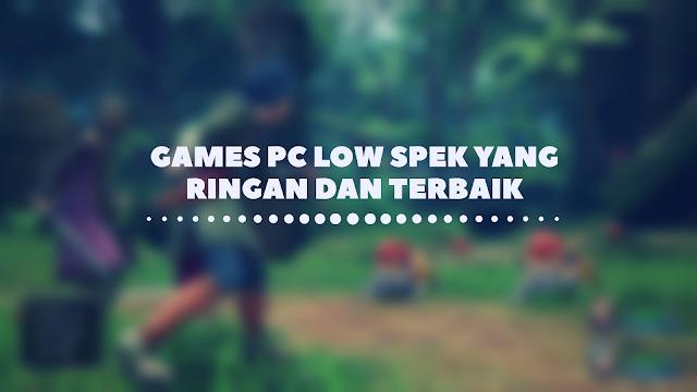 10 Games PC Low Spek Yang Ringan dan Terbaik