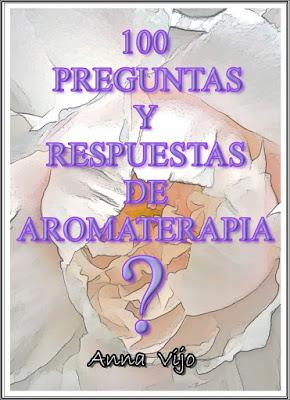100 preguntas y respuestas de Aromaterapia