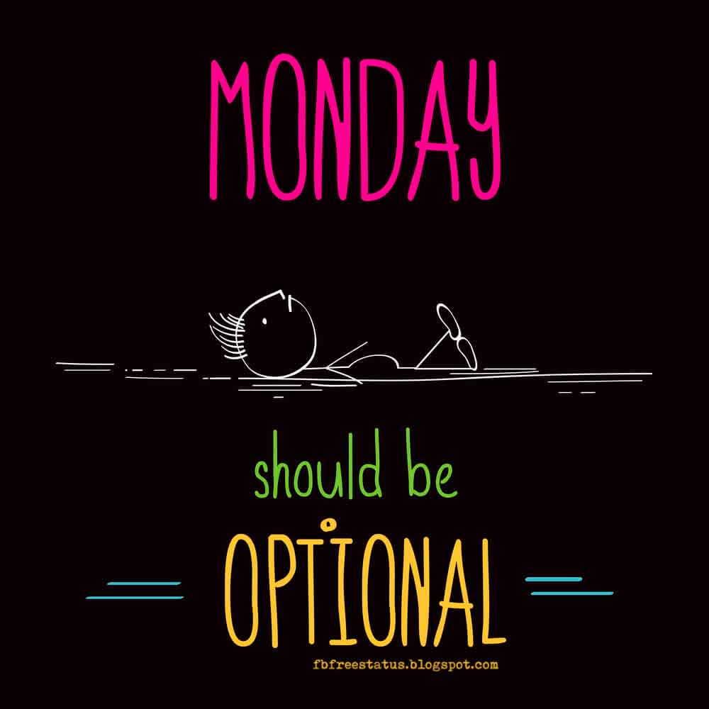 Monday, Should be Optional.