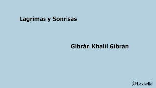 Lagrimas y SonrisasGibrán Khalil Gibrán