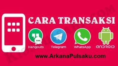 cara transaksi arkana pulsa, format transaksi arkana pulsa, cara transaksi pulsa lewat wa, cara transaksi pulsa sms, cara transaksi pulsa data, cara transaksi pulsa listrik, cara transaksi pulsa all operator