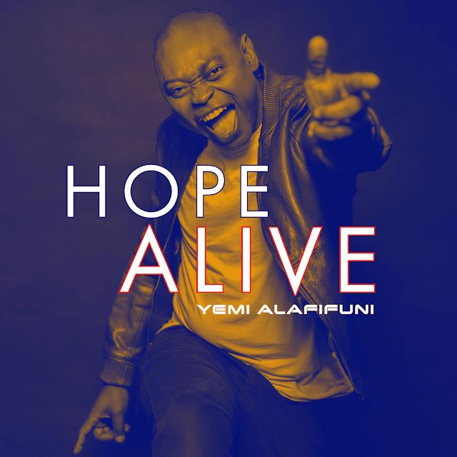 Audio: Yemi Alafifuni – Hope Alive