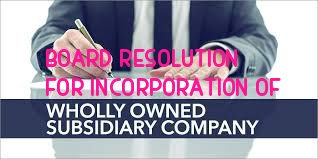 Board-Resolution-Incorporation-Wholly-Owned-Subsidiary