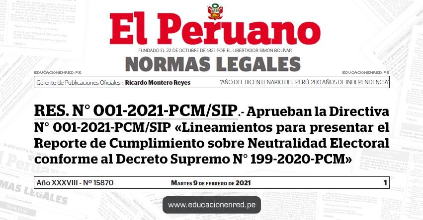 RES. N° 001-2021-PCM/SIP.- Aprueban la Directiva N° 001-2021-PCM/SIP «Lineamientos para presentar el Reporte de Cumplimiento sobre Neutralidad Electoral conforme al Decreto Supremo N° 199-2020-PCM»