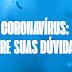 Tire suas dúvidas sobre CORONAVÍRUS