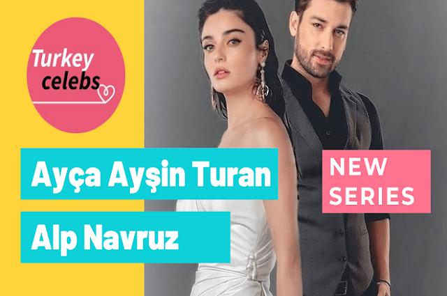 Ayça Ayşin Turan and Alp Navruz new series Ada masalı