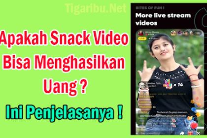 Apakah Snack Video Bisa Menghasilkan Uang ? Ini Penjelasanya