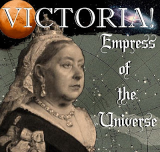 Victoria! Empress of the Universe