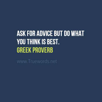 Ask for advice but do what you think is best