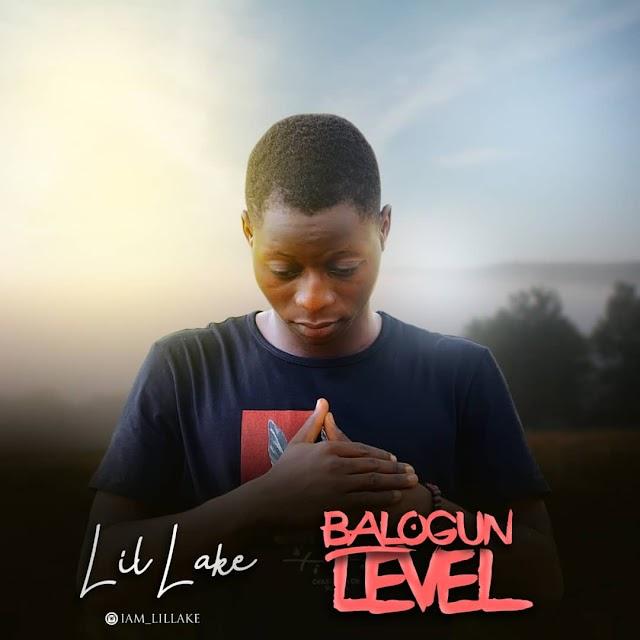 EP: Lil'lake – Balogun Level | @iam_lillake