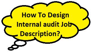 How To Design Internal audit Job Description?