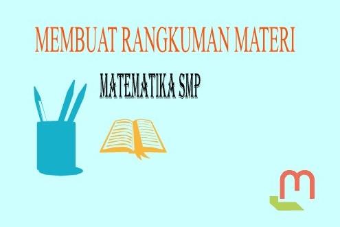 Membuat Rangkuman Materi SMP Buku Matematika Kurikulum 2013
