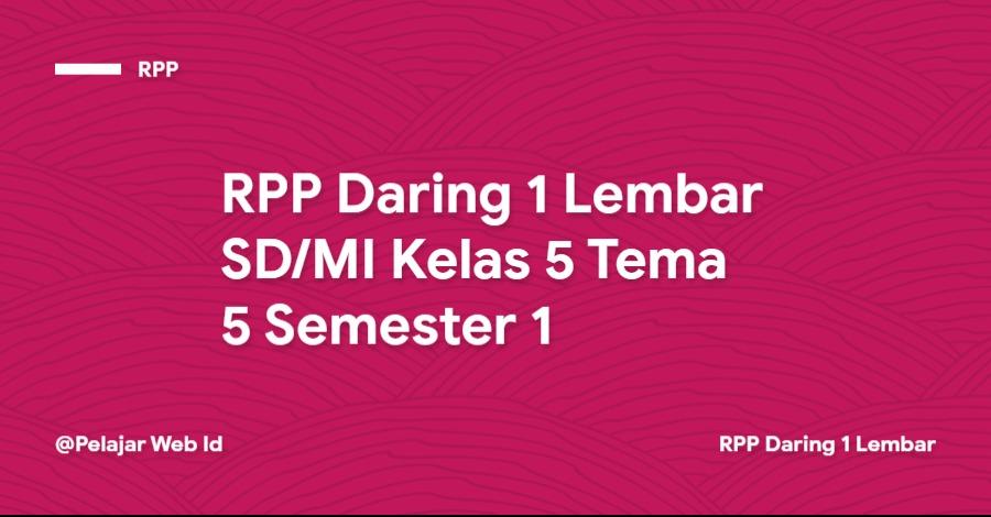 Download RPP Daring 1 Lembar SD/MI Kelas 5 Tema 5 Semester 1