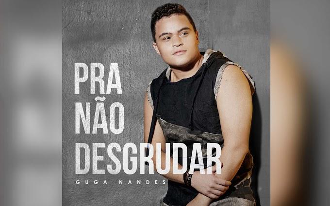 """""""Pra Não Desgrudar"""": Guga Nandes disponibiliza álbum completo"""