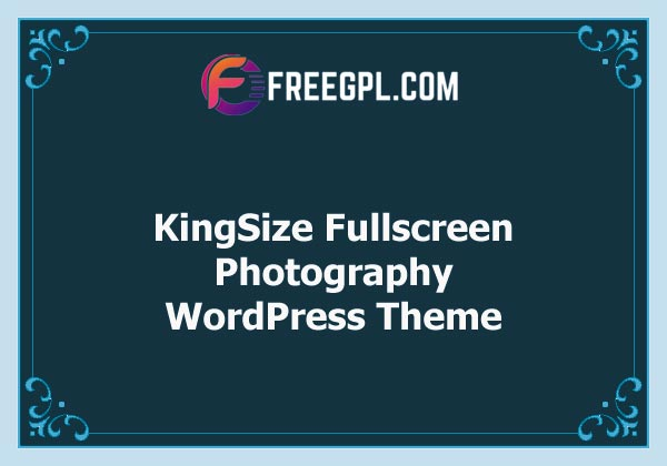 KingSize Fullscreen Photography Theme Nulled Download Free