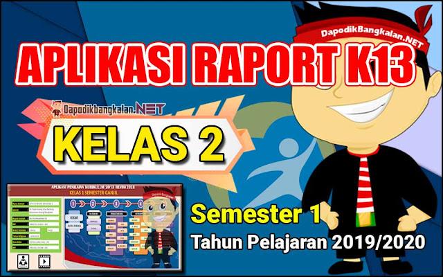 Aplikasi Rapor Kelas 2 Semester 1 Kurikulum 2013 Tahun Pelajaran 2019/2020