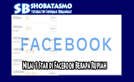 Nilai 1 Star di Facebook Berapa Rupiah