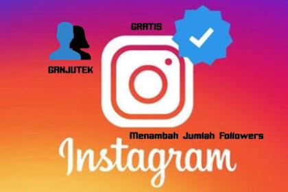 Cara Menambahkan Followers Instagram Gratis Terbaru 2019 Tanpa Aplikasi dan Real no Tipu